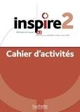 Jean-Thierry Le Bougnec et Marie-José Lopes - Français langue étrangère Inspire 2 - Cahier d'activités. 1 CD audio MP3