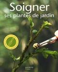 Pascale Aversenq - Soigner ses plantes de jardin - Les conseils d'un spécialiste pour prendre soin de vos arbres, de vos arbustes, de vos conifères et de vos plantes à fleurs.
