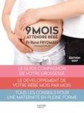 René Frydman et Christine Schilte - Neuf mois - Attendre bébé.