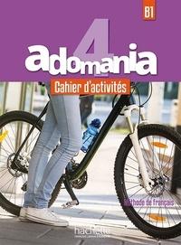 Fabienne Gallon et Céline Himber - Méthode de français Adomania 4 B1 - Cahier d'activités. 1 CD audio