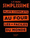 Jean-François Mallet - Plats complets au four les plus faciles au monde.