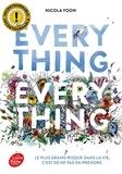Everything everything : le livre à l'origine du film.   Yoon, Nicola. Auteur