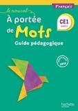 Philippe Bourgouint et Eléonore Bottet - Français CE1 Cycle 2 A portée de mots - Guide pédagogique.