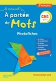 Janine Lucas et Jean-Claude Lucas - Français CM1 cycle 3 Le nouvel A portée de mots - Photofiches. 1 CD audio