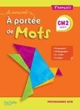 Marjolaine Aniento et Gaëlle Monteret - Français CM2 Le nouvel A portée de mots.