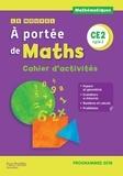 Janine Lucas et Jean-Claude Lucas - Mathématiques CE2 cycle 2 Le nouvel A portée de maths - Cahier d'activités.