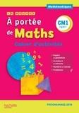 Janine Lucas et Jean-Claude Lucas - Mathématiques CM1 cycle 3 Le Nouvel A portée de maths - Cahier d'activités.