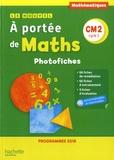 Janine Lucas et Jean-Claude Lucas - Mathématiques CM2 Cycle 3 Le Nouvel A portée de maths - Photofiches. 1 Cédérom