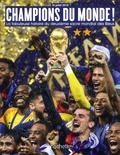 Vincent Alel - Champions du monde ! - La fabuleuse histoire du deuxième sacre mondial des Bleus.