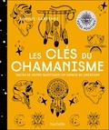Sophie Dardenne - Les clés du chamanisme - Faites de votre quotidien un espace de création.