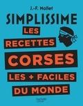 Jean-François Mallet - Les recettes corses les + faciles du monde.