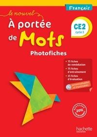 Philippe Bourgouint et Eléonore Bottet - Français CE2 Cycle 2 Le Nouvel A portée de mots - Photofiches. 1 Cédérom