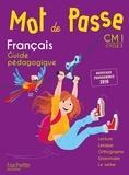 Cécile De Ram et Xavier Knowles - Français CM1 Cycle 3 Mot de Passe - Guide pédagogique. 1 CD audio