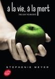 Stephenie Meyer - A la vie, à la mort - Twilight réinventé.
