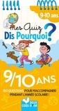 Véronique Schwab et Anne-Olivia Messana - Mes quiz dis pourquoi ? 9-10 ans - 150 questions pour m'accompagner pendant l'année scolaire !.