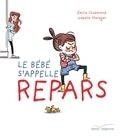 Émilie Chazerand - Le bébé s'appelle Repars.