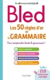 Daniel Berlion - Les 50 règles d'or de la grammaire - Pour comprendre toute la grammaire !.