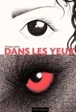 Dans les yeux / Philippe Jalbert | Jalbert, Philippe (1971-....). Auteur