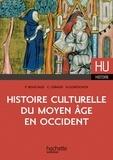 Pierre Boucaud et Cédric Giraud - Histoire culturelle du Moyen Age en Occident.