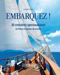 Natasha Penot - Embarquez ! - 30 croisières spectaculaires en France et autour du monde.