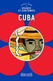 Mandy Macdonald et Russell Maddicks - Cuba - Le petit guide des usages et coutumes.
