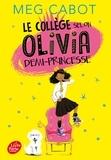 Meg Cabot - Olivia, demi-princesse Tome 1 : Le collège selon Olivia, demi-princesse.