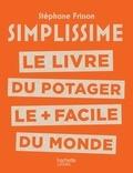 Stéphane Frisson - Le livre du potager le + facile du monde.