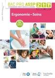 Bruno Arnoux et Carine Chiarazzo - Ergonomie-Soins 2de, 1re, Tle Bac Pro ASSP.