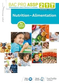 Nutrition-alimentation 2de, 1re, Tle Bac Pro ASSP  Edition 2018