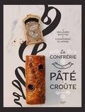 Confrérie du Pâté-Croûte - La confrérie du pâté-croute - Les meilleures recettes du championnat du monde.