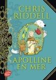 Chris Riddell - Apolline Tome 3 : Apolline en mer.