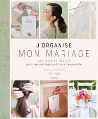 Sara Sabate - J'organise mon mariage - Des idées et des DIY our un mariage qui vous ressemble.