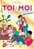 Sylvaine Jaoui - Toi + moi + tous les autres Tome 1 : #mesamismesamours.