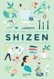 Misato Raillard et Theresia Rippel - Shizen - L'art de vivre Japonais.