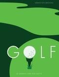 Sébastien Brochu - Golf - Le grand livre Hachette.