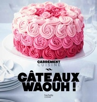 Collectif - Gâteaux waouh !.