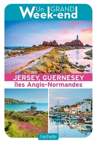 Marie-Hélène Chaplain et Jean-Christophe Godet - Un grand week-end à Jersey, Guernesey - Iles Anglo-Normandes.