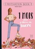 Nathalie Majcher - 1 mois pour se libérer du sucre.