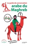 Le Routard - Guide de conversation arabe du Maghreb.