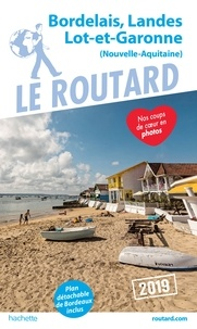 Collectif - Guide du Routard Bordelais, Landes, Lot-et-Garonne 2019.