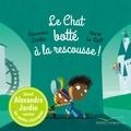 Alexandre Jardin et Hervé Le Goff - Le Chat botté à la rescousse !.