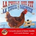 Guirec Soudée - La poule qui fit le tour du monde - Une histoire vraie.