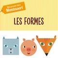 Chiara Piroddi et Agnese Baruzzi - Les formes - Mon premier livre Montessori.