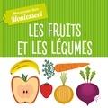 Chiara Piroddi et Agnese Baruzzi - Les fruits et légumes - Mon premier livre Montessori.