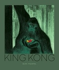 Christophe Blain et Michel Piquemal - King Kong.