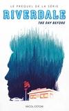 Micol Ostow - Riverdale - The day before (Prequel officiel de la série Netflix).