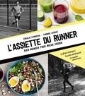 Coralie Ferreira et Thomas Ladrat - L'assiette du runner - Bien manger pour mieux courir.
