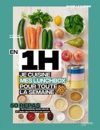 Isabelle Guerre - En 1h, je prépare mes lunchbox pour toute la semaine.
