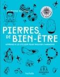 Martine Pelloux - Pierres de bien-être - Apprenez à les utiliser pour trouver l'harmonie.
