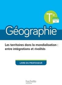 Fanny Maillo-Viel et Nicolas Marichez - Géographie Tle - Livre de l'élève.